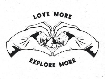 Love more, Explore more