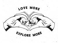 Love more, Explore more