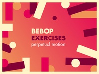 Bebop Perpetual Motion