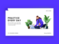 Practice  every day