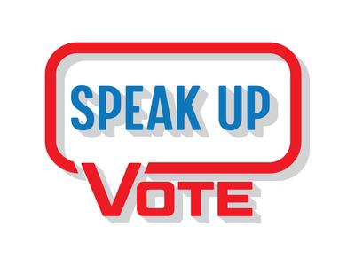 Speak Up. Vote!