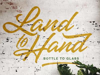 Land to Hand, Bottle to Glass. mural illustration lettering branding handlettering