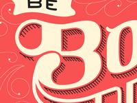 Be Bold, Be Brave