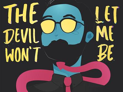 The Devil won't let me be handtype vector tie illustraion devil typography
