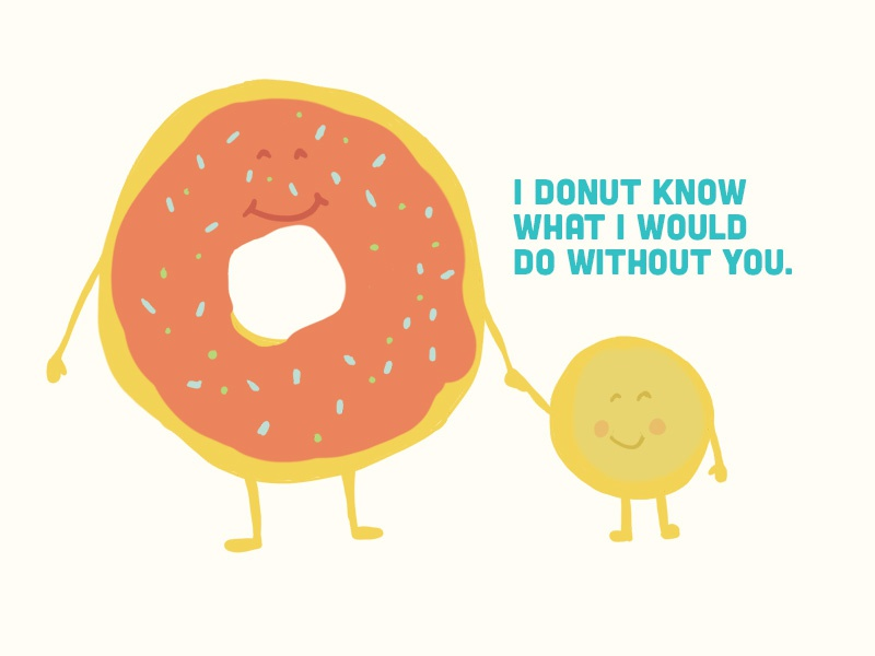 I Donut know what I would do without you. procreate hand drawn donuts puns food illustration