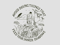 Avoid doing things that feed your inner shadows