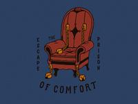 Escape the prison of comfort