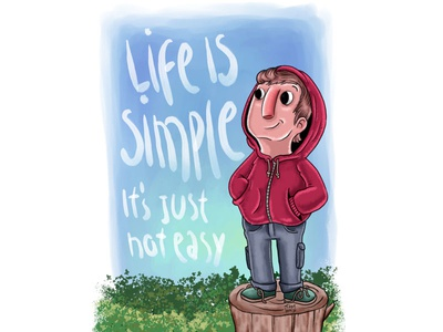 Life Is Simple, it's just not easy. illustration