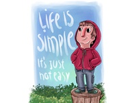 Life Is Simple, it's just not easy.