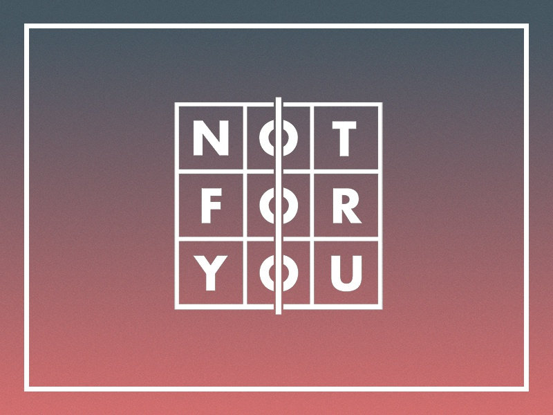 not for you game experiment type typography