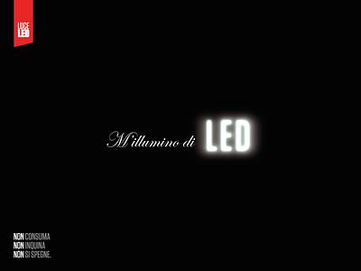 M'illumino di LED - Advertising ungaretti poetry light led copywriting social advertising