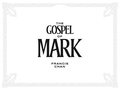 The Gospel of Mark v2 font lettering typography bible study rightnow francis chan new testament church christian bible mark gospel