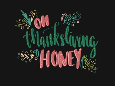 Oh honey thanksgiving, more like thanksliving!