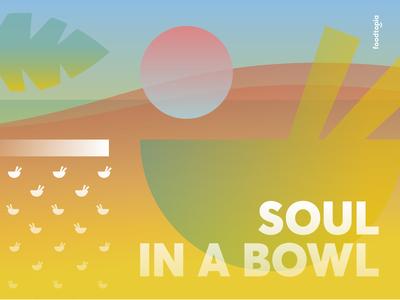 Foodtopia Soul In A Bowl