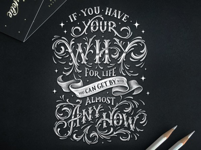 If You Have Your WHY For Life illustration chalk typography chalk hand drawn custom type calligraphy lettering typography
