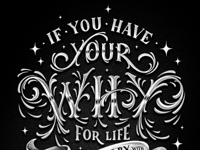 If You Have Your WHY For Life – Detail illustration chalk typography chalk hand drawn custom type calligraphy lettering typography