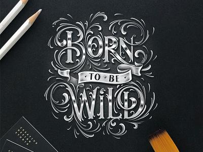 Born to be Wild calligrahy born to be wild logo chalk art chalk type chalk typeface hand drawn handlettering lettering type design type typograhy
