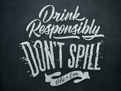 Drink Responsibly, Don't Spill