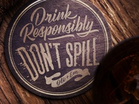 Drink Responsibly, Don't Spill Coasters