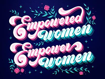 Empowered Women illustration hand drawn logotype custom type calligraphy type lettering typography