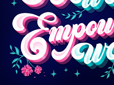 Empowered Women – Close up type illustration hand drawn custom type calligraphy lettering typography