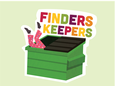 Finders Keepers sticker dumpster illustration vector