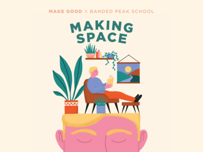 """Making Space"" Project Poster for Make Good interior design interior wellbeing wellness mental health education poster logo design badge design typography badge branding design branding illustration"