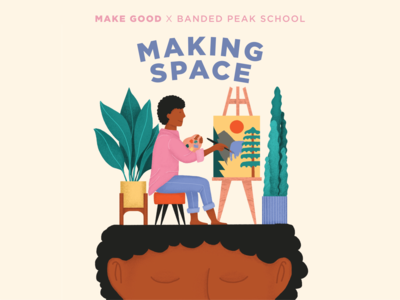 """Making Space"" Project Poster for Make Good meditation painting artist poster education mental health mindfulness design vector typography logo design badge branding design branding illustration"