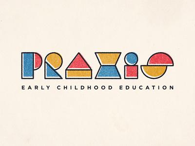 PRAXIS Early Childhood Education Brand Identity daycare students education geometric shapes brand identity design badge design typography logo design badge design logo branding design branding illustration