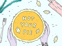 Not Your Pie