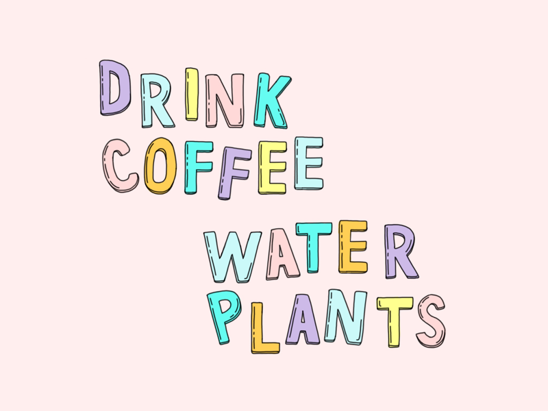 Drink Coffee, Water Plants self care pink coffee plants illustration