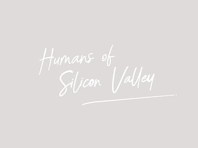 Humans of Silicon Valley Logo logo design process handwritten logo lettering graphic  design logo typography branding