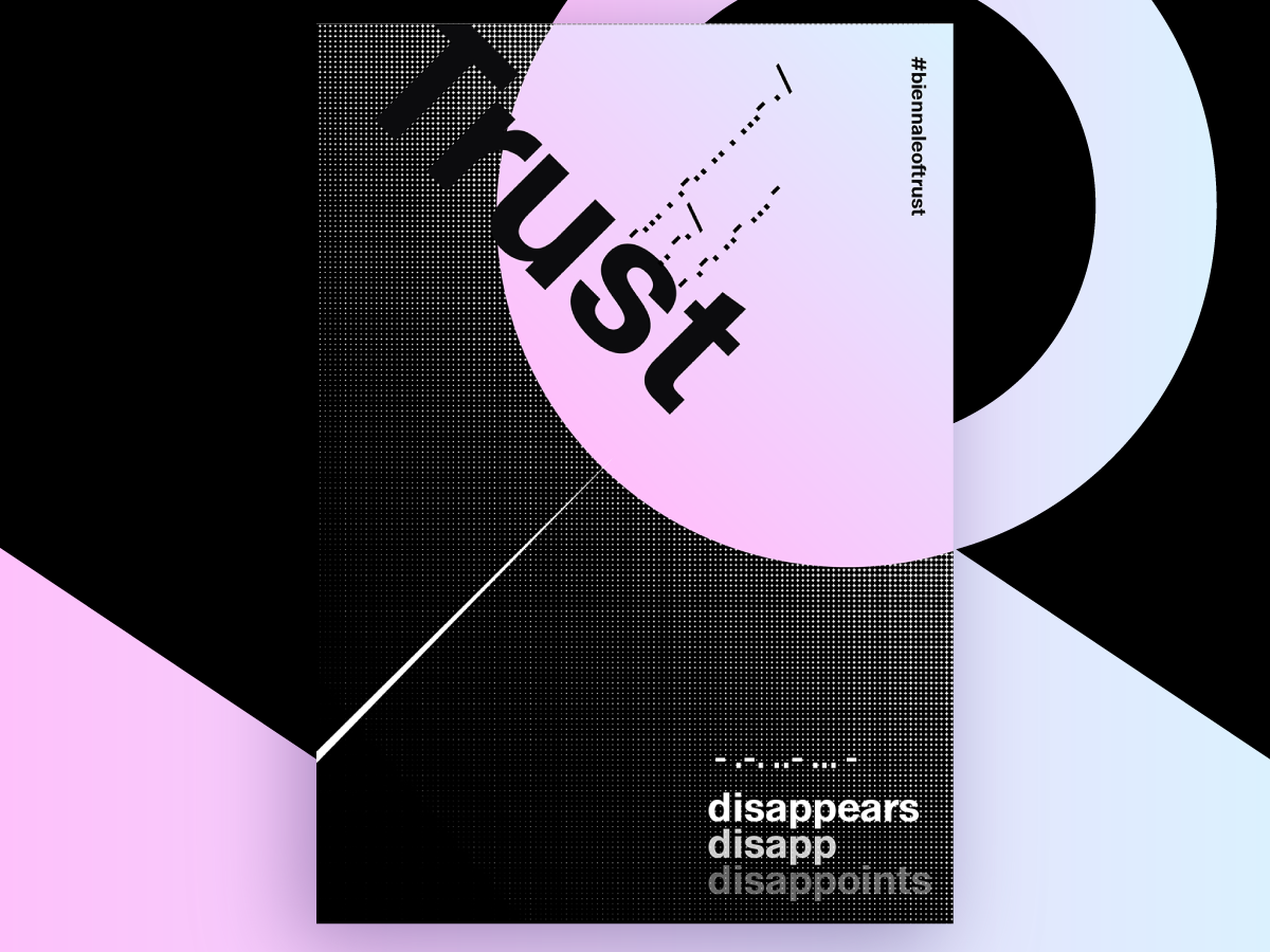 Trust Disappears - Poster Contest Submission shapes abstract typographic design braille halftone gradient trust poster design poster graphic design typography