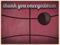 Thank You Oneeyedman