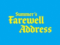 Summer's Farewell Address