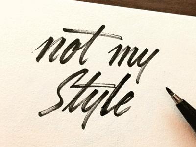Not My Style brush lettering brush pen hand lettering fast sketch