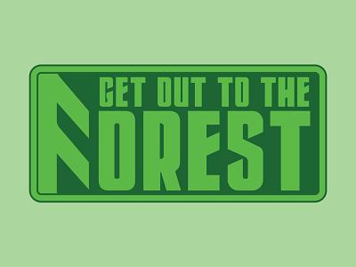Get Out to The Forest! flatdesign design typography vector illustration digital art logo graphic design