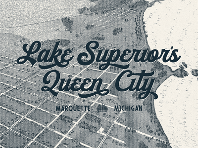 Queen City of the North midwest type midwestern midwest queen city script lake superior historic history texture logo michigan upper peninsula lettering type design typography type