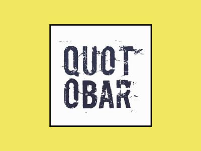 Quot O Bar motivational quotes