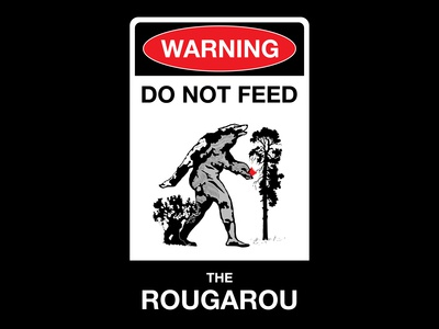 Do Not Feed The Rougarou