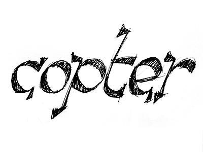 Copter pen lettering handwritten italic typecooker reverse contrast get to da choppa