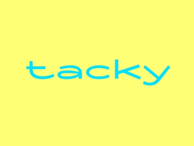 Tacky extended wide kitsch type design