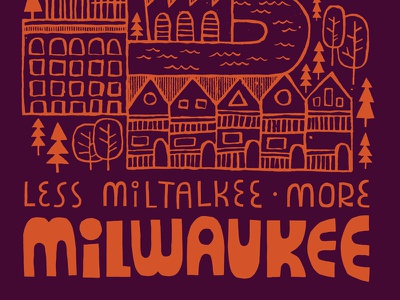 Less Miltalkee More Milwaukee milwaukee illustration drawing ink lettering typography cut paper