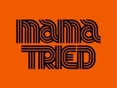 Mama Tried 70s typography old time trucker motorcycle inline lettering vintage type