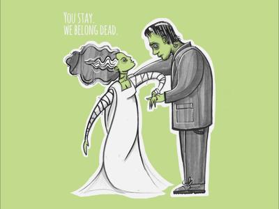 You stay, we belong dead frankenstein bride hammer movie horror clasic universal karloff