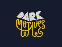 Dark Motives