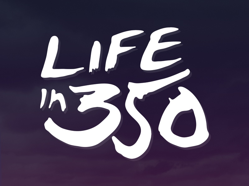 Life In 350