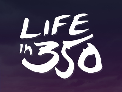Life In 350 typography branding hand drawn logo