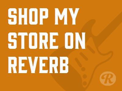 Shop My Store On Reverb.com