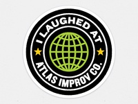 I Laughed At Atlas Improv Co. Sticker